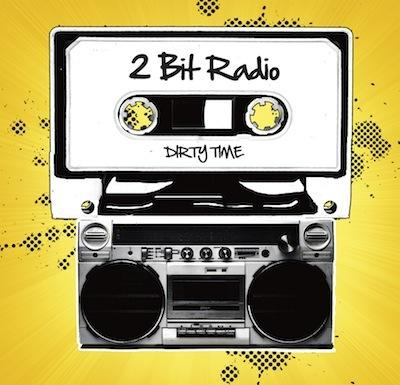 Dirty Time by 2 Bit Radio