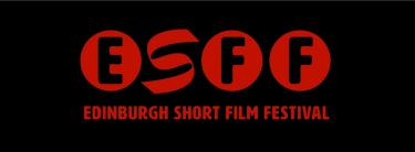 Edinburgh Short Film Festival 2018 -  Early Bird Deadline Feb 2